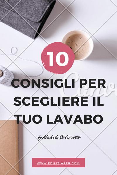 10 CONSIGLI PER SCEGLIERE IL TUO LAVABO